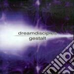 Dreamdisciples - Gestalt cd musicale