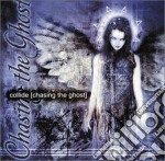 Collide - Chasing The Ghost cd musicale di COLLIDE