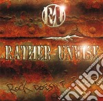 Rather Unwise - Rock Doesn't Rust cd musicale di Unwise Rather