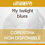 My twilight blues cd musicale