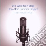 Eric Woolfson - Woolfson Sings The Alan Parsons Project cd musicale di Eric Woolfson