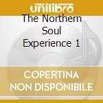 THE NORTHERN SOUL EXPERIENCE 1 cd musicale di ARTISTI VARI