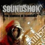 Soundshok - The Bringers Of Bloodshed cd musicale di SOUNDSHOK