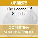 THE LEGEND OF GANESHA                     cd musicale di Guy Sweens