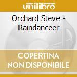Orchard Steve - Raindanceer cd musicale di Steve Orchard