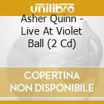 Live at violet hill (cd+dvd) cd musicale di QUINN ASHER (ASHA)
