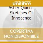 Sketches of innocence - improvised piano cd musicale di QUINN ASHER (ASHA)