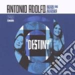 Antonio Adolfo - Destiny cd musicale di Antonio Adolfo