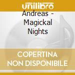 Andreas - Magickal Nights cd musicale di Andreas