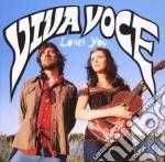 Viva Voce - Viva Voce Loves You cd musicale di VIVA VOCE