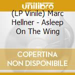 (LP VINILE) Asleep on the wing lp vinile di Mark Hellner