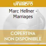 Marc Hellner - Marriages cd musicale di HELLNER MARK