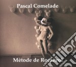 Pascal Comelade - Metode De Rocanrol cd musicale di COMELADE PASCAL
