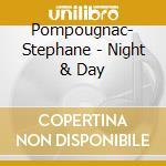 Pompougnac- Stephane - Night & Day cd musicale di Pompougnac- Stephane