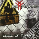 Readjust - The Level Of Courage cd musicale di READJUST