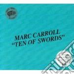 Marc Carroll - Ten Of Swords cd musicale di CARROLL MARC