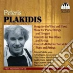 Plakidis Peteris - Songs Of The Wind And Blood, Concerto Per Due Oboi E Archi cd musicale di Peteris Plakidis