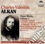 OPERE PER ORGANO (INTEGRALE) VOL.1 cd musicale di ALKAN CHARLES VALENT