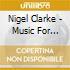 Nigel Clarke - Music For Symphonic Wind Orchestra cd