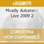 Live 2009/2 cd musicale di Autumn Mostly