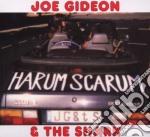 Joe Gideon & The Shark - Harum Scarum cd musicale di GIDEON JOE & THE SHARK