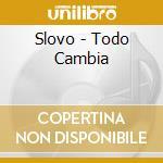 TODO CAMBIA cd musicale di SLOVO