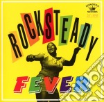 ROCKSTEADY FEVER                          cd musicale di Artisti Vari