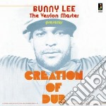 Bunny Lee - Creation Of Dub cd musicale di Bunny Lee