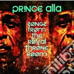 Prince Alla - Songs From The Royal Throne Room cd musicale di Alla Prince