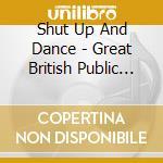GREAT BRITISH  (BOX 3 CD) cd musicale di SHUT UP AND DANCE