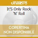 It's only rock'n'roll: 50 original hits cd musicale di Artisti Vari