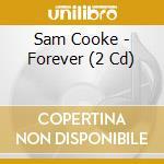 Forever (2cd) cd musicale di Sam Cooke