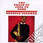 The shape of jazz to come + something el cd musicale di Ornette Coleman