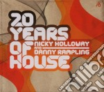 Nicky Holloway / Danny Rampling - 20 Years Of House cd musicale di Nicky & ra Holloway