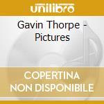 Gavin Thorpe - Pictures cd musicale di Gavin Thorpe