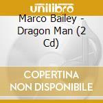 Dragon man cd musicale di Marco Bailey