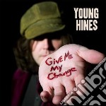 Young Hines - Give Me My Change cd musicale di Hines Young