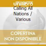 Various - Calling All Nations cd musicale di Artisti Vari