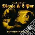 Biggie & 2 Pac - The Legends Live On cd musicale di BIGGIE & 2 PAC