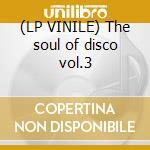 (LP VINILE) The soul of disco vol.3 lp vinile di JOEY NEGRO