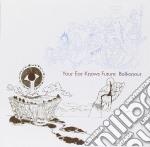 Baikonour - Your Ear Knows Future cd musicale di BAIKONOUR
