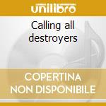 Calling all destroyers cd musicale di Marc Bolan