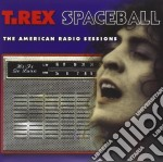 SPACEBALL:THE AMERICAN RADIO SESSIONS     cd musicale di Marc & t rex Bolan