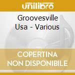 Groovesville Usa - Various cd musicale di ARTISTI VARI