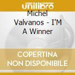 Valvanos Michel - I'M A Winner cd musicale di Michael Valvano's
