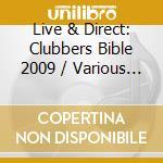 Various - Live & Direct Pres Clubbers Bible 2009 cd musicale di Artisti Vari