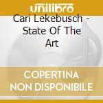 Cari Lekebusch - State Of The Art cd musicale di Cari Lekebusch