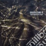 Death Cube K - Torn From Black Space cd musicale di Death cube k