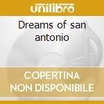 Dreams of san antonio cd musicale di Thomas Don