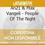 An21 & max vangeli-people of the nightcd cd musicale di An21 & max vangeli